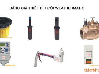 Giá thiết bị tưới WeatherMatic, đầu tưới weathermatic, vòi tưới weathermatic, béc tưới weathermatic